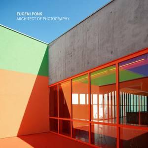 Eugeni Pons: Architect of Photography