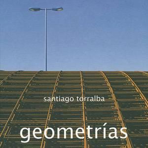 Santiago Torralba: Geometrias