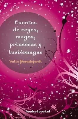 Cuentos de Reyes, Magos, Princesas y Luciernagas