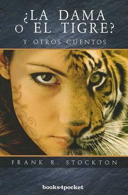 La Dama O el Tigre? y Otros Cuentos