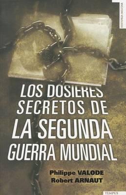 Los Dossieres Secretos de La 2a Guerra Mundial
