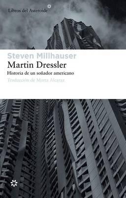 Martin Dressler: Historia de Un Sonador Americano