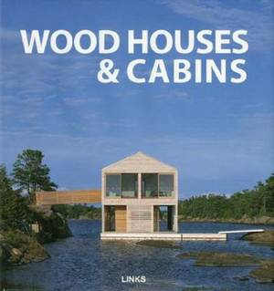 Wood Houses and Cabins