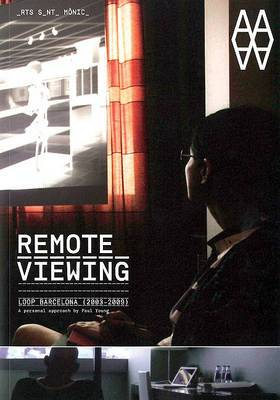 Remote Viewing: Loop Barcelona (2003-2009)