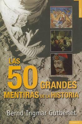 50 Grandes Mentiras de La Historia, Las