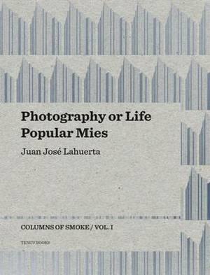 Photography or Life / Popular Mies - Columns of Smoke: Volume 1