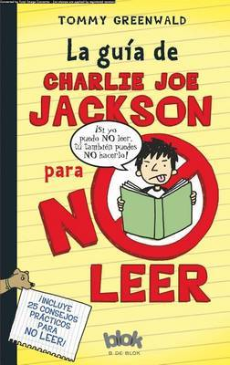 La Gu a de Charlie Joe Jackson Para No Leer / Charlie Joe Jackson's Guide to Not Reading