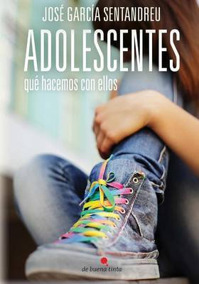 Adolescentes: Que Hacemos Con Ellos