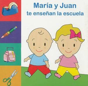 Maria y Juan Te Ensenan la Escuela