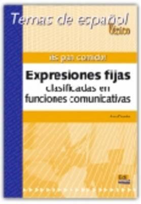 Es Pan Comido!: Expresiones Fijas Clasificadas en Fuctiones Comunicativas