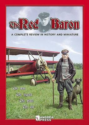 The Red Baron: A Complete Review in History and Miniature
