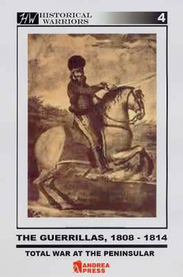 The Guerrillas, 1808-1814: Total War at the Peninsular