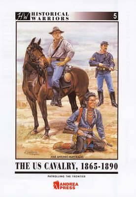 U.S. Cavalry, 1865-90: Patrolling the Frontier