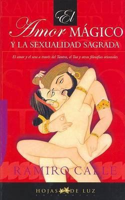 El Amor Magico y La Sexualidad Sagrada