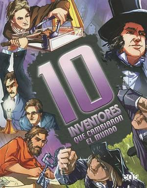 10 Inventores Que Cambiaron el Mundo