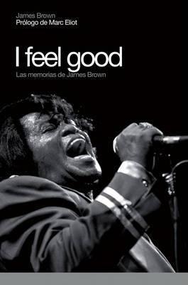 I Feel Good: Las Memorias de James Brown