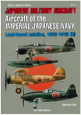 Aircraft of the Japanese Navy: Land-Based Aviation, 1929-1945: Vol. II