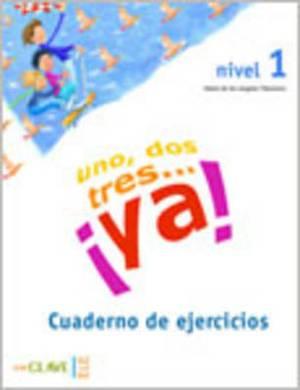 Uno, dos tres...Ya!: Cuaderno de actividades 1