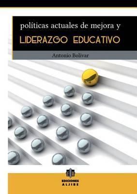 Politicas Actuales de Mejora y Liderazgo Educativo