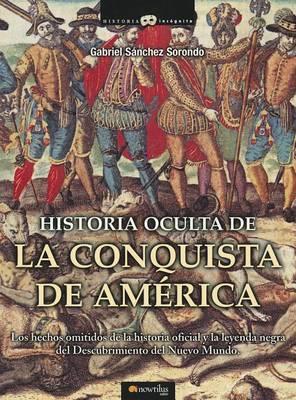 Historia Oculta de La Conquista de America