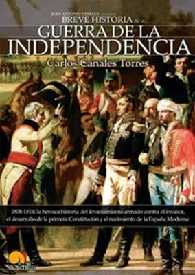Breve Historia de La Guerra de Independencia Espanola