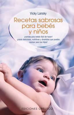 Recetas Sabrosas Para Bebes y Ninos