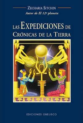 Las Expediciones de Cronicas de la Tierra: Viajes al Pasado Mitico