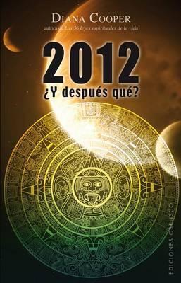 2012 y Despues Que?: Palabras de Sabiduria Para Aprobechar Todas las Oportunidades del Futuro