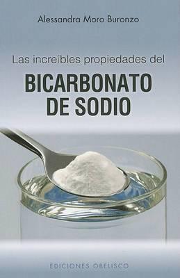 Las Increibles Propiedades del Bicarbonato de Sodio