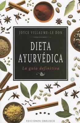 Dieta Ayurvedica: La Guia Definitiva