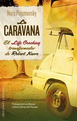 La Caravana: El Life Coaching Transformador de Robert Karro