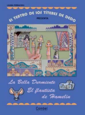 El Teatro De Los Titeres De Dedo Presenta....: La Bella Durmiente - El Falutista De Hamelin