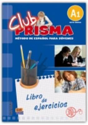 Club Prisma A1: Exercises Book for Student Use