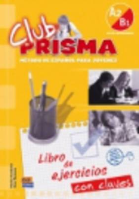 Club Prisma A2/B1: Exercises Book with Answers for Tutor Use