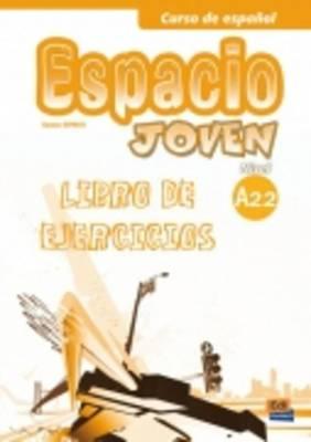 Espacio Joven A2.2: Exercises Book