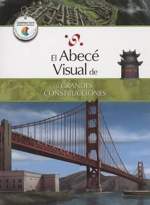 El Abece Visual de las Grandes Construcciones