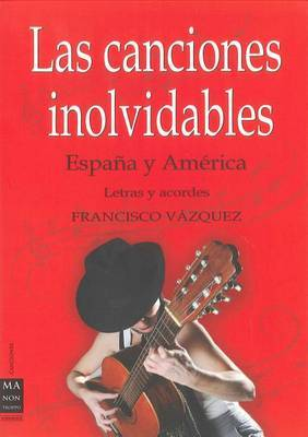 Las Canciones Inolvidables: Espana y America