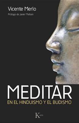 Meditar: En el Hinduismo y el Budismo