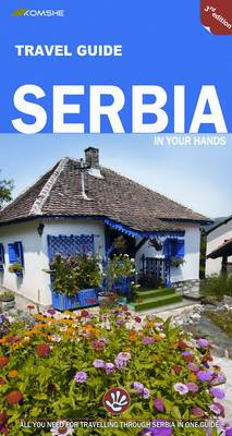 Serbia in Your Hands: All You Need to Know for Travelling Through Serbia in One Guide