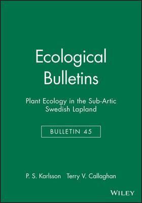 Plant Ecology in the Sub-Arctic Swedish Lapland (Ecological Bulletin 45)