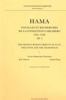 Hama: Pt. 3: Graeco-Roman Objects of Clay, the Coins and the Necropolis