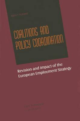 Coalitions and Policy Coordination: Revision and Impact of the European Employment Strategy