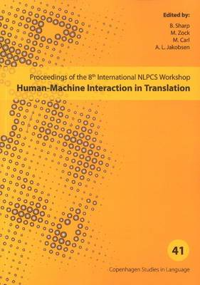 Human-Machine Interaction in Translation: Proceedings of the 8th International NLPCS Workshop