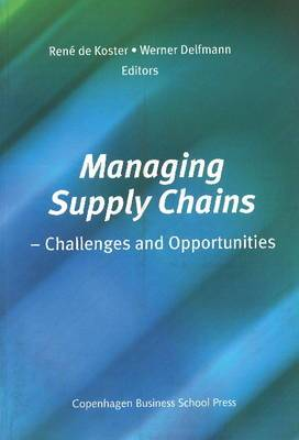 Managing Supply Chains: Challenges and Opportunities