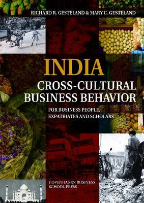 India Cross-Cultural Business Behavior: For Business People, Expatriates & Scholars