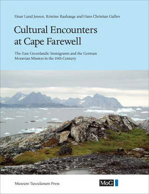 Cultural Encounters at Cape Farewell: East Greenland Immigrants and the German Moravian Mission in the 19th Century