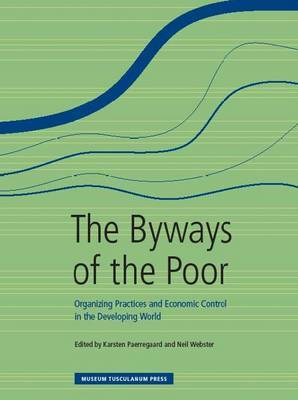 Byways of the Poor: Organizing Practices & Economic Control in the Developing World