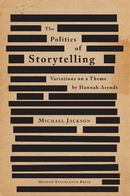 Politics of Storytelling: Variations on a Theme by Hannah Arendt