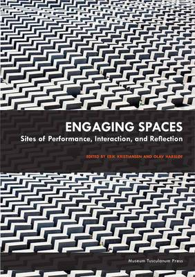 Engaging Spaces: Sites of Performance, Interaction, and Reflection