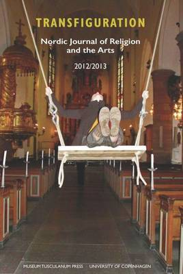 Transfiguration: Nordic Journal of Religion and the Arts: 2012/2013